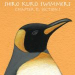 白黒スイマーズ 第11章  ペンギン世界の崩壊(1)