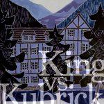 【 魔のホテル7/最終回 】「シャイニング」で激突!スタンリー・キューブリックvsスティーブン・キング